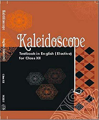 Kaleidoscope - Textbook In English (Elective) For Class - 12